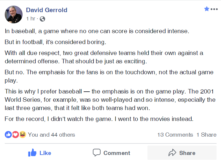 David Gerrold discusses the lack of importance that Football has for him. I couldn't agree more.